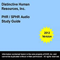 PHR - SPHR Study Guide: 2012 Edition (       ABRIDGED) by David Siler Narrated by David Siler