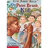 The Paint Brush Kid (043921937X) by Clyde Robert Bulla