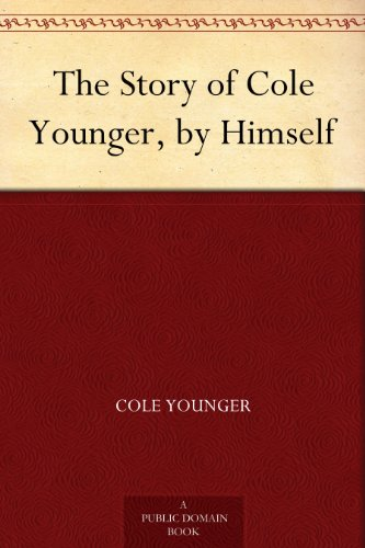 Cole Younger - The Story of Cole Younger, by Himself (English Edition)