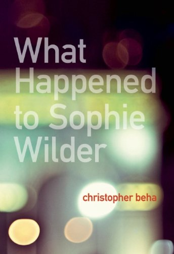 What Happened to Sophie Wilder, Christopher Beha