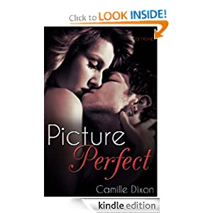Picture Perfect (new adult contemporary romance) Camille Dixon