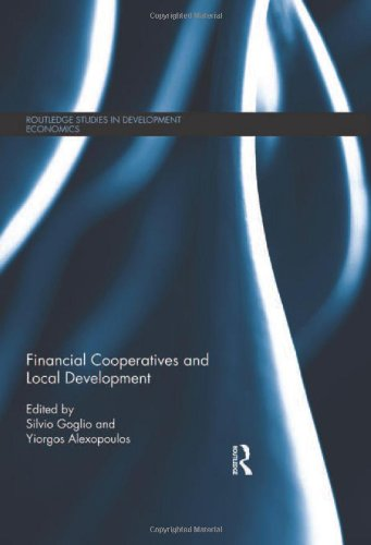Financial Cooperatives and Local Development (Routledge Studies in Development Economics)