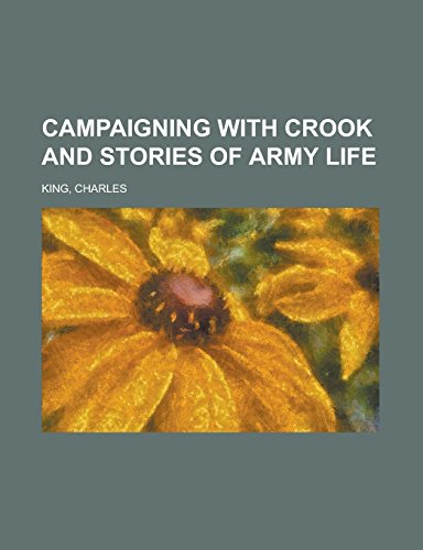 Campaigning with Crook and Stories of Army Life