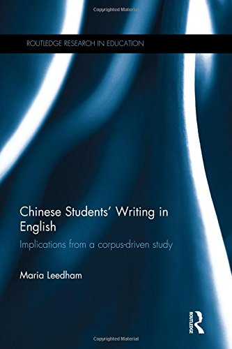 Chinese Students' Writing In English: Implications From A Corpus-Driven Study (Routledge Research In Education)