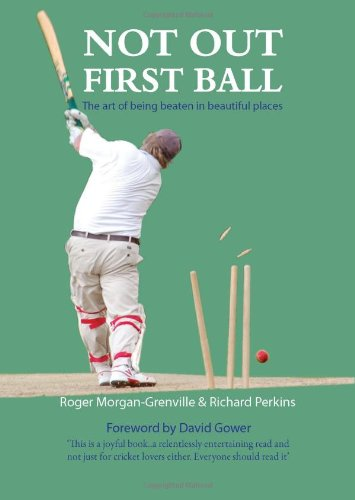 Not Out First Ball: The Art of Being Beaten in Beautiful Places