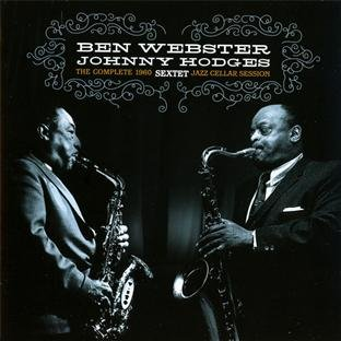 Complete 1960 Jazz Cellar Session by Ben Webster and Johnny Hodges