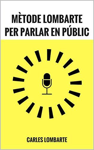 Mètode Lombarte per parlar en públic: Les claus per ser un bon comunicador (Catalan Edition)