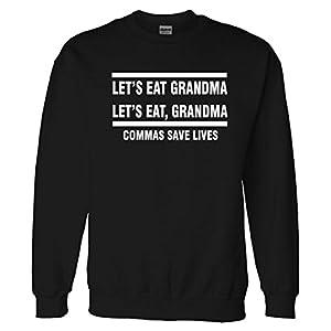 Let's Eat Grandma, Commas Save Lives Funny Sweatshirt Sweater