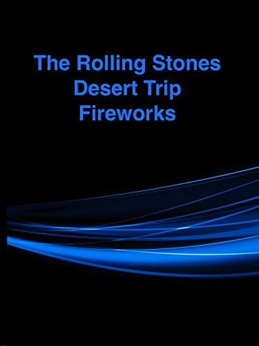 Clip: The Rolling Stones Desert Trip Fireworks (Trip Clip compare prices)