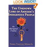 The Unknown Lore of Amexem's Indigenous People: An Aboriginal Treatise