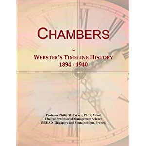 Chambers: Webster's Timeline History, 1894 - 1940 Icon Group International