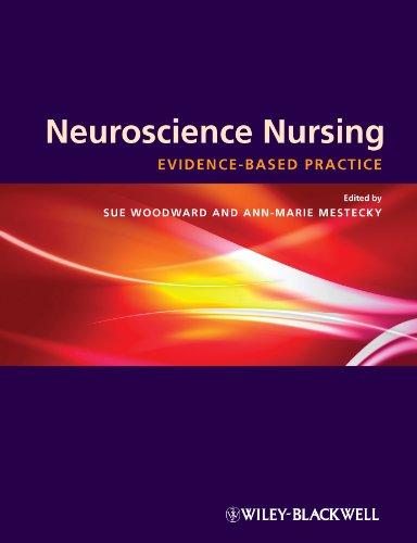 Neuroscience Nursing: Evidence-Based Theory and Practice