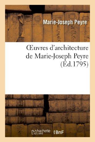 Oeuvres DArchitecture de Marie-Joseph Peyre (Arts)  [Peyre, Marie-Joseph - Peyre-M-J] (Tapa Blanda)