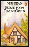 GOSSIP FROM THRUSH GREEN (0140061606) by Miss Read