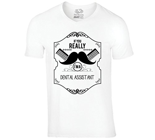 If You Really Moustache Im a Dental Assistant Job T Shirt