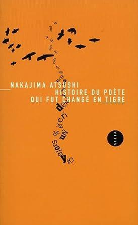 Nakajima Atsushi - Histoire du poète qui fut changé en tigre