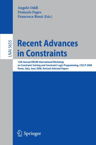 Recent Advances in Constraints: 13th Annual ERCIM International Workshop on Constraint Solving and Constraint Logic Programming, CSCLP 2008, Rome, ... / Lecture Notes in Artificial Intelligence)