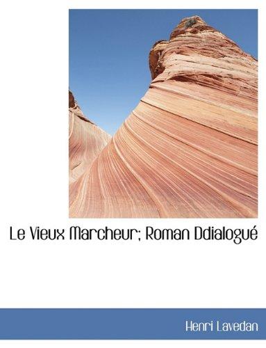 Le Vieux Marcheur; Roman Ddialogué