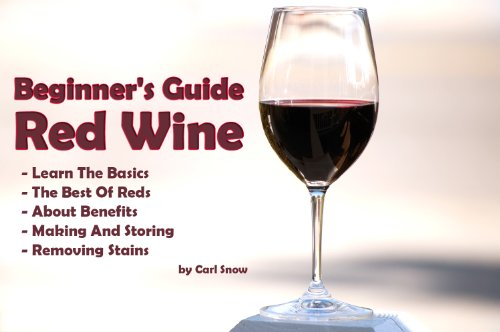 Beginner's Guide To Red Wine: Learn The Basics, The Best Of Reds, About Benefits, Making And Storing And Removing Stains