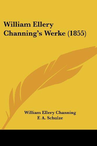 William Ellery Channing's Werke (1855)