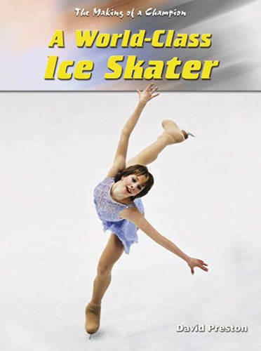 World-Class Ice Skater (Making of a Champion)