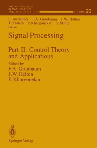 Signal Processing: Part II: Control Theory and Applications (The IMA Volumes in Mathematics and its Applications)