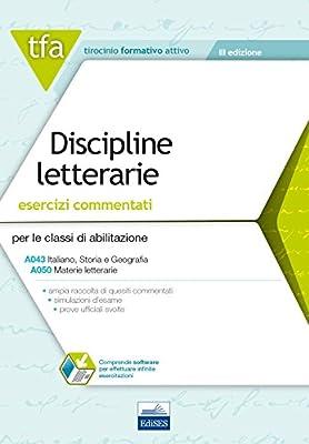 TFA. Discipline letterarie. Esercizi commentati per le classi A043, A050. Con software di simulazione