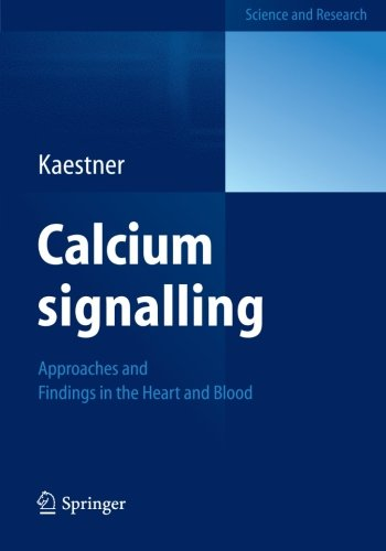 Calcium Signalling: Approaches And Findings In The Heart And Blood