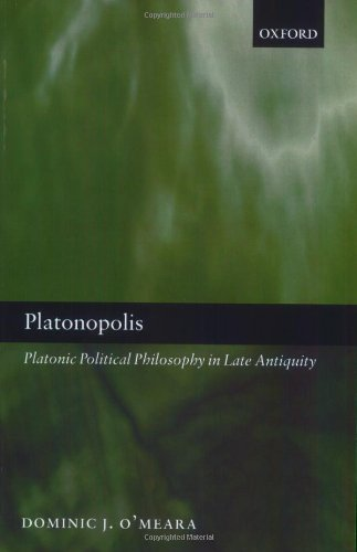 Platonopolis: Platonic Political Philosophy in Late Antiquity