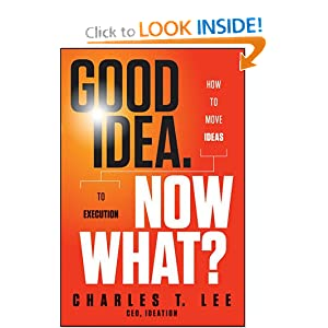 Download e-book Good Idea. Now What: How to Move Ideas to Execution