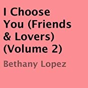 I Choose You: Friends & Lovers, Vol. 2 Audiobook