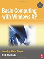 Basic Computing with Windows XP: Learning Made Simple ebook download