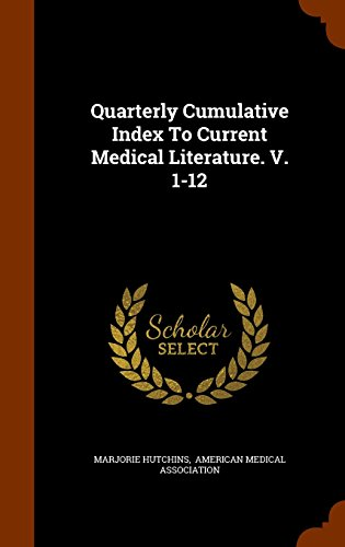 Quarterly Cumulative Index To Current Medical Literature. V. 1-12