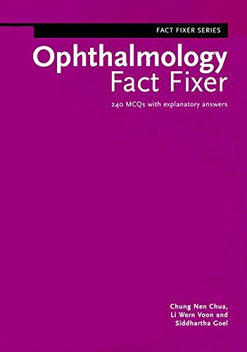 Ophthalmology Fact Fixer: 240 MCQs with Explanatory Answers (Fact Fixer Series)