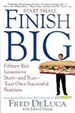 img - for [ Start Small Finish Big: Fifteen Key Lessons to Start - And Run - Your Own Successful Business DeLuca, Fred ( Author ) ] { Paperback } 2012 book / textbook / text book