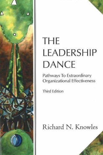 The Leadership Dance: Pathways to Extraordinary Organizational Effectiveness