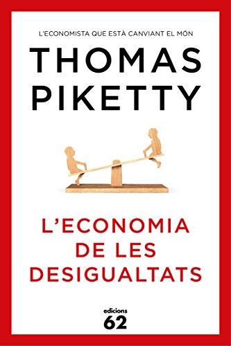 Thomas Piketty - L'economia de les desigualtats