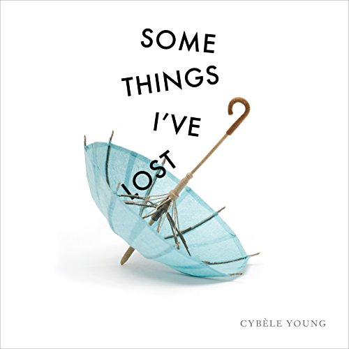Some Things I've Lost - Cybèle Young