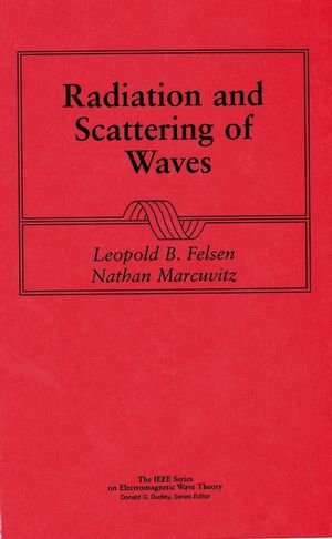 Radiation And Scattering Of Waves (Ieee Press Series On Electromagnetic Wave Theory)