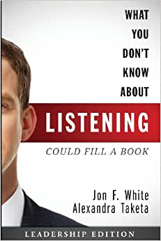 What You Don't Know About Listening (Could Fill A Book): Leadership Edition
