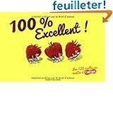 100 % Excellent ! : Les 120 meilleures recettes d'Astrapi