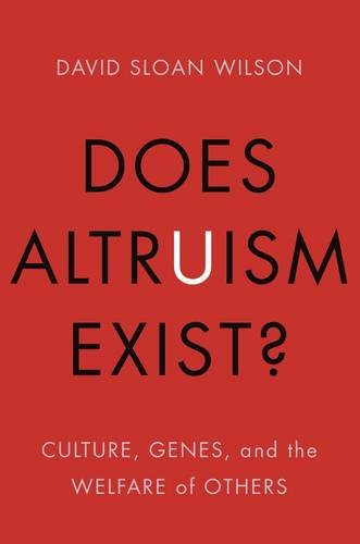 Does Altruism Exist?: Culture, Genes, and the Welfare of Others (Foundational Questions in Science) PDF