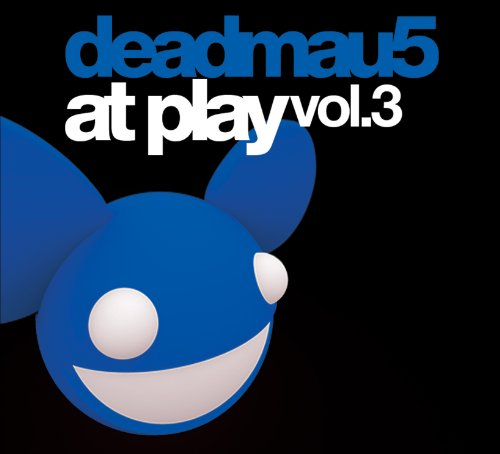 Deadmau5 - At Play Vol 3 - Zortam Music