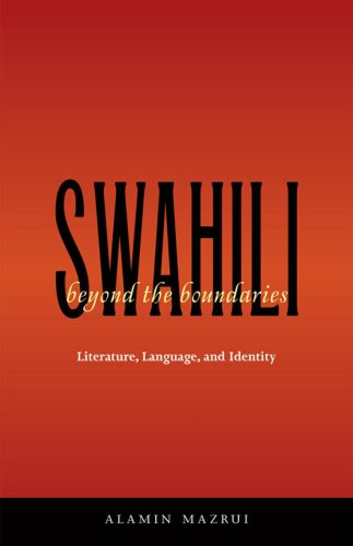 Swahili Beyond the Boundaries: Literature, Language, and...
