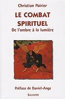 Le combat spirituel : De l'ombre à la lumière