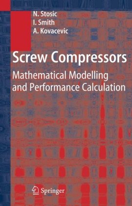 Screw Compressors: Mathematical Modelling and Performance Calculation