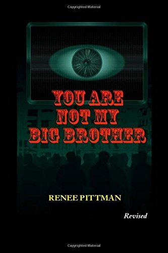 You Are Not My Big Brother: Updated Edition (Mind Control in America Book 2)