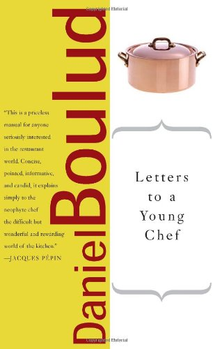 Letters to a Young Chef (Art of Mentoring) by Daniel Boulud