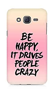 AMEZ be happy it drives people crazy Back Cover For Samsung Galaxy J5