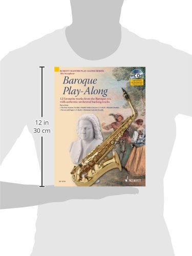 Baroque Play-Along: 12 bekannte Stücke aus dem Barock mit authentischen Orchester-Playbacks. Alt-Saxophon. Ausgabe mit CD: 12 Favourite Works from the ... Tracks (Schott Master Play-along Series)